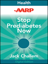 AARP Stop Prediabetes Now (eBook): The Ultimate Plan to Lose Weight and Prevent Diabetes